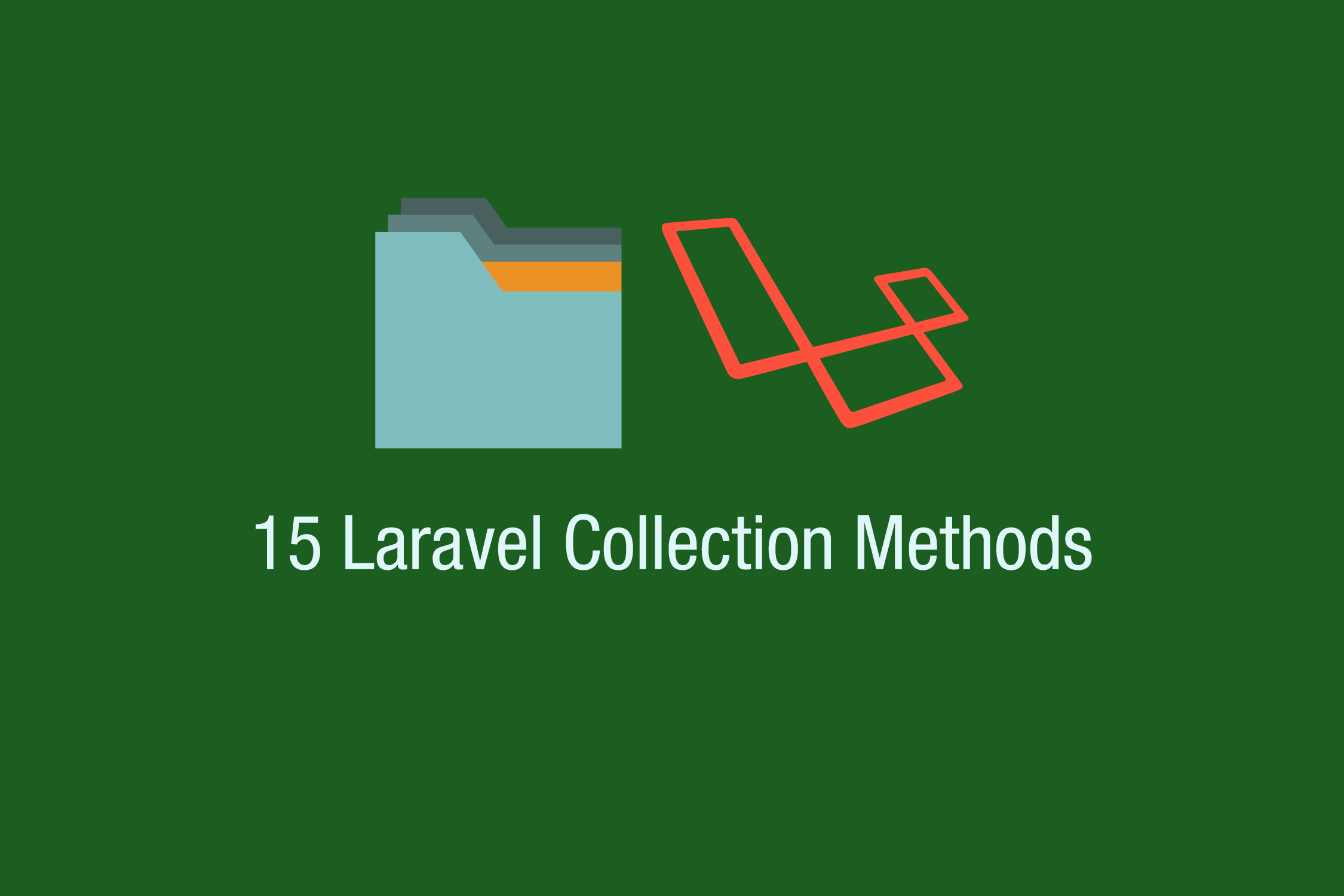 15 Awesome Laravel collection methods