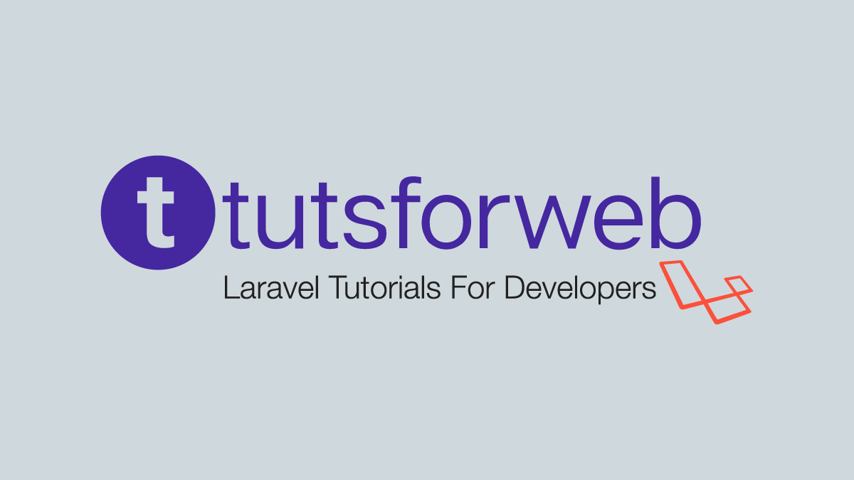 TutsForWeb   Laravel Tutorials and Forum
